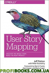 User Story Mapping: Discover the Whole Story, Build the Right Product 1st Edition