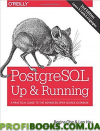 PostgreSQL: Up and Running: A Practical Introduction to the Advanced Open Source Database 2nd Edition