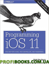 Programming iOS 11: Dive Deep into Views, View Controllers, and Frameworks 1st Edition