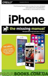 iPhone: The Missing Manual: The book that should have been in the box 11th Edition