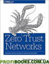 Zero Trust Networks: Building Secure Systems in Untrusted Networks 1st Edition