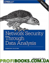 Network Security Through Data Analysis: From Data to Action 2nd Edition